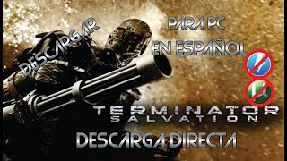 DESCARGAR TERMINATOR SALVATION PARA PC FULL EN ESPAÑOL