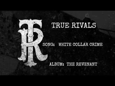 White Collar Crime by True Rivals
