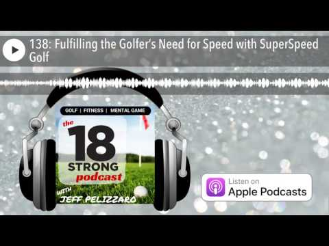 138: Fulfilling the Golfer's Need for Speed with SuperSpeed Golf
