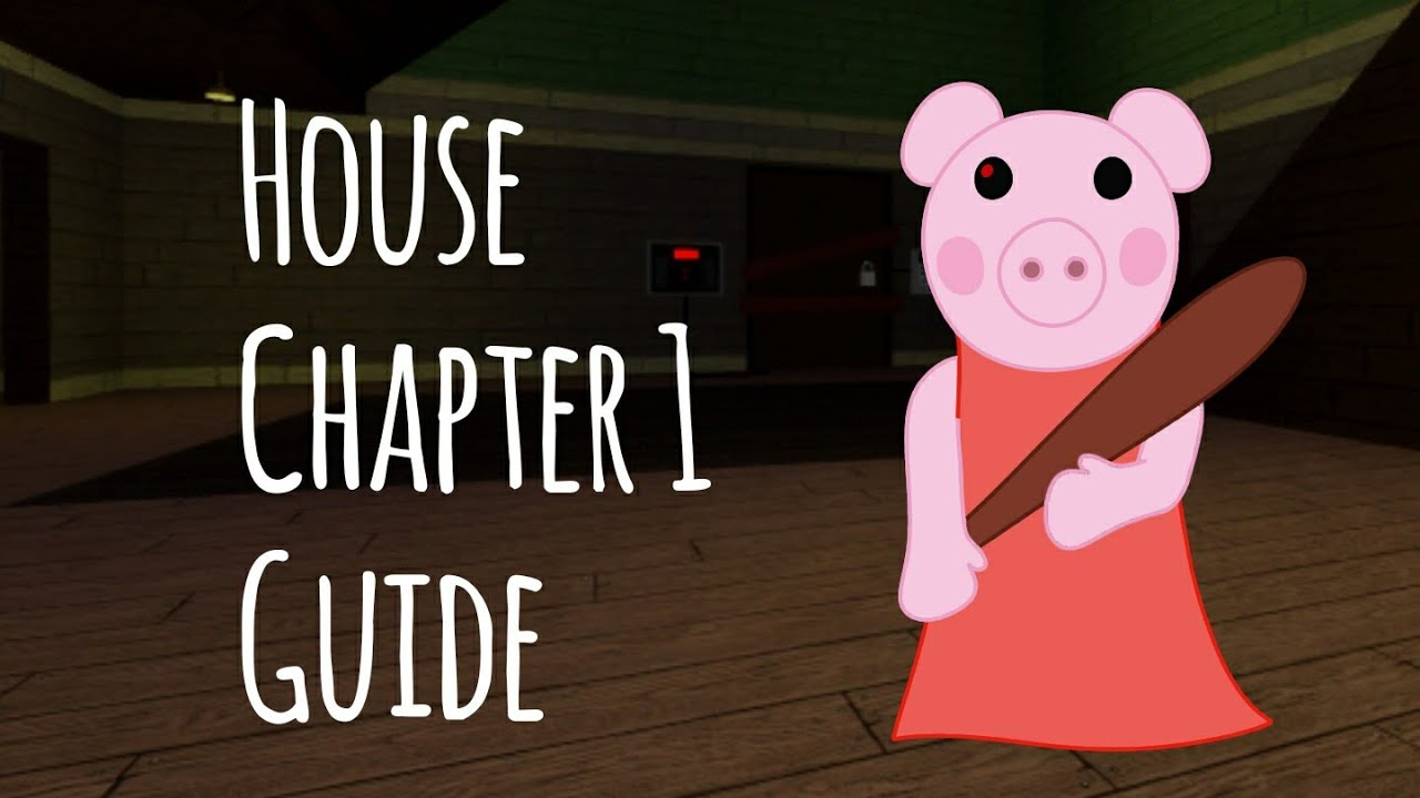 Roblox Piggy Chapter 1 Guide House Pro Game Guides