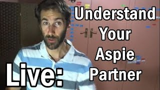 Understanding Your Aspie Partner: Live Q&A