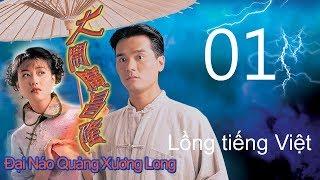 Đại Náo Quảng Xương Long 01/20 (tiếng Việt) (Diễn viên chính: Châu Hải My, Lâm Gia Đống; TVB/1996)