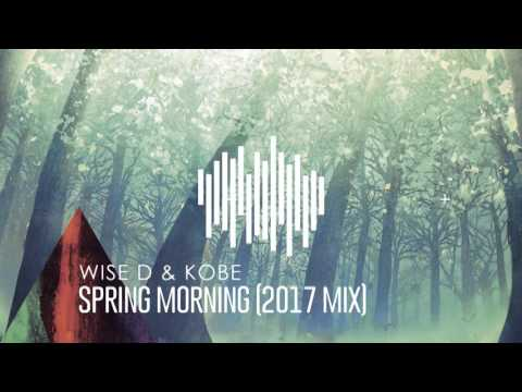Wise D & Kobe - Spring Morning (Mix 2017)