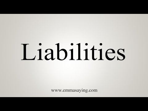 How To Pronounce Liabilities