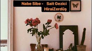 Sait Gezici - Nabe Sibe (Ft. HiraiZerdüş)