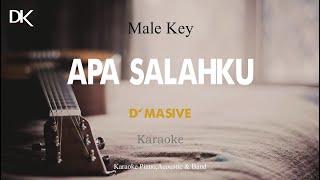 Apa Salahku - D'Masive (Akustik Karaoke) Male Key