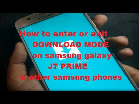 How to enter and exit download mode for the samsung Galaxy j7 prime and  other Samsung phones