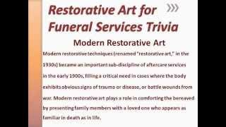Restorative Art for Funeral Services Trivia
