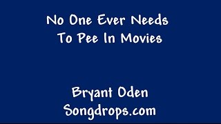 Funny Song: No One Ever Needs To Pee in Movies