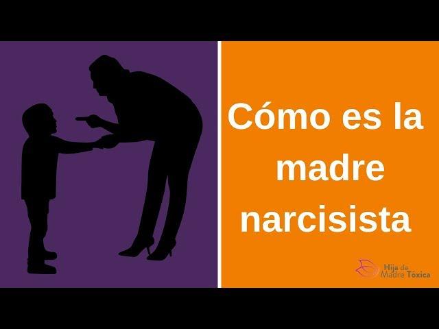 Cómo es la madre narcisista