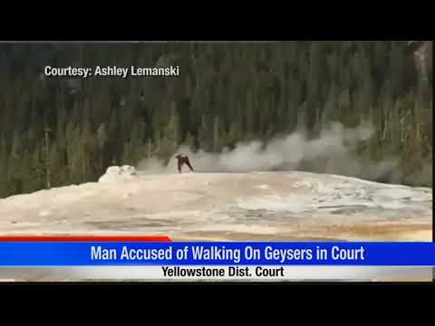 Yellowstone geyser trespasser in court