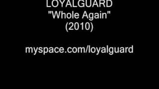 LOYALGUARD - Whole Again (2010)