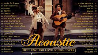 Best Ballad Acoustic Love Songs 2021 - Beautiful English Acoustic Cover of Popular Songs Of All Time