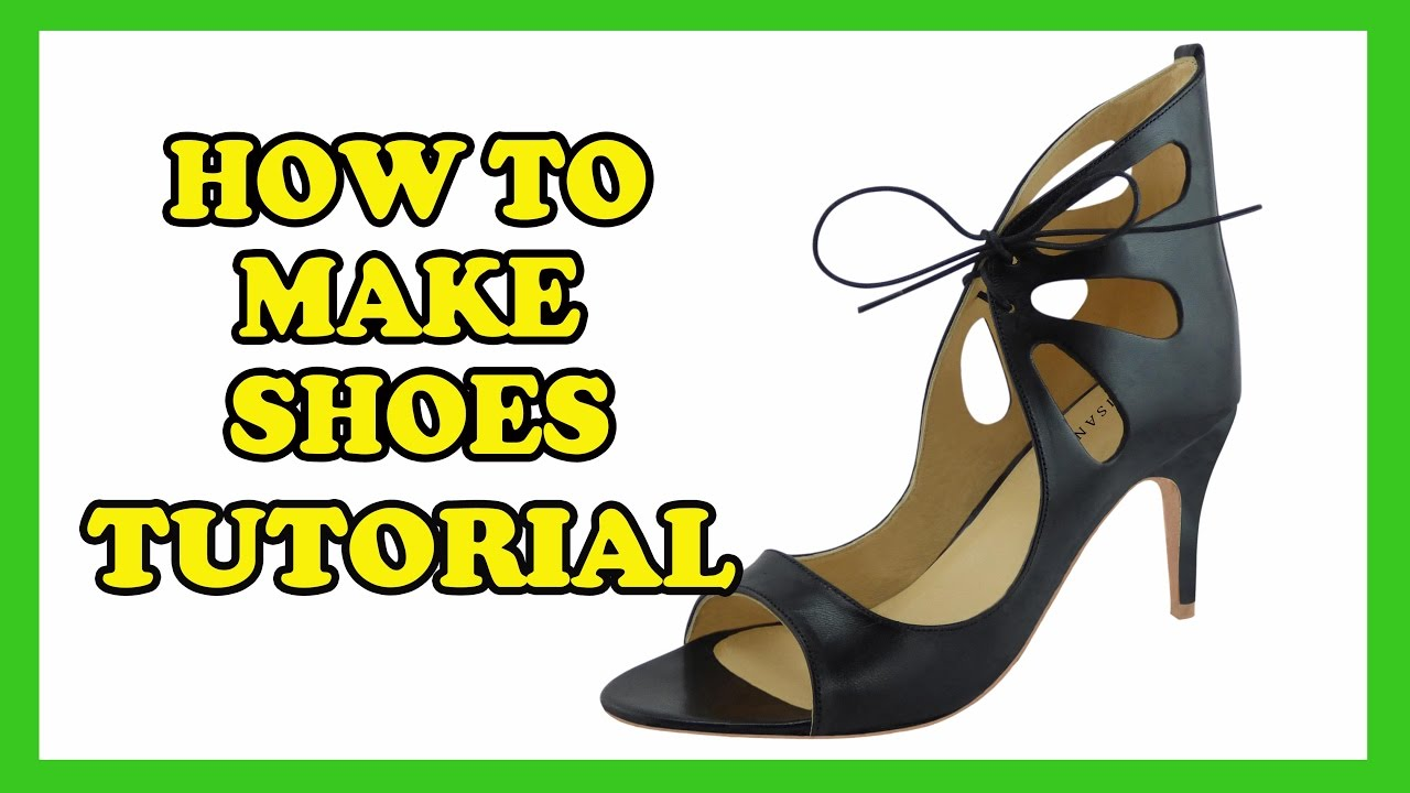 1aeb9cfa4a04 How To Make Shoes - High Heels