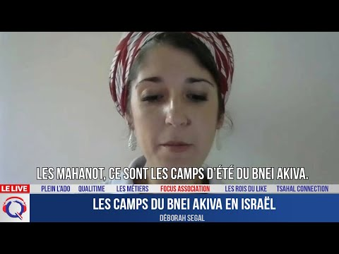 Les camps du Bnei Akiva en Israël - Focus#440