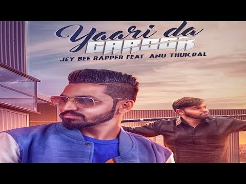 Yaari Da Garoor - Jey Bee Rapper Ft. Anu Thukral   Full-On Music records   Latest punjabi song 2018