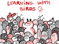 Learning with birds ! Animation
