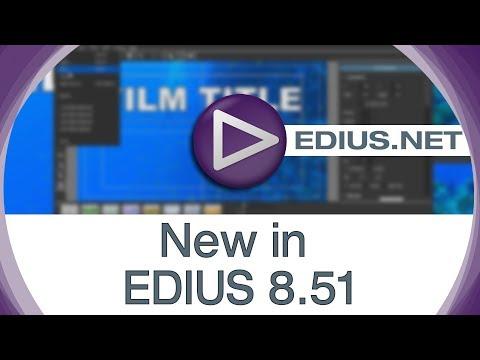 EDIUS.NET Podcast - New in EDIUS 8.51