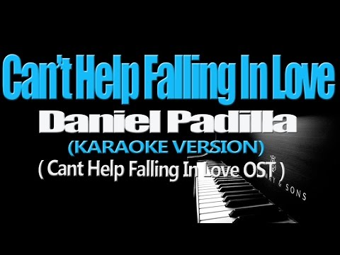 CAN'T HELP FALLING IN LOVE WITH YOU - Daniel Padilla (KARAOKE VERSION)