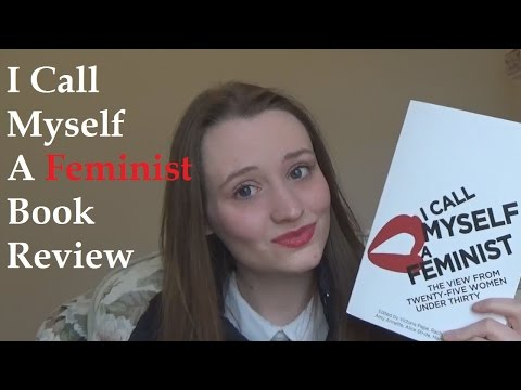 I Call Myself A Feminist: Book Review