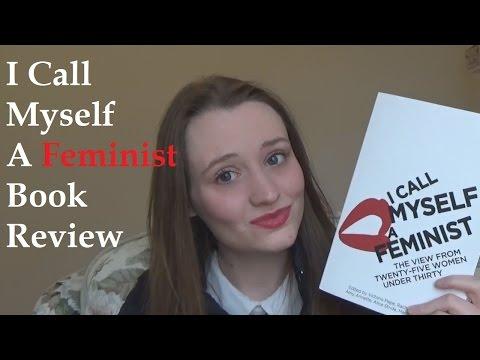 I Call Myself A Feminist: Book Review