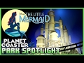 THE LITTLE MERMAID ADVENTURE Park Spotlight 21 PlanetCoaster mp3