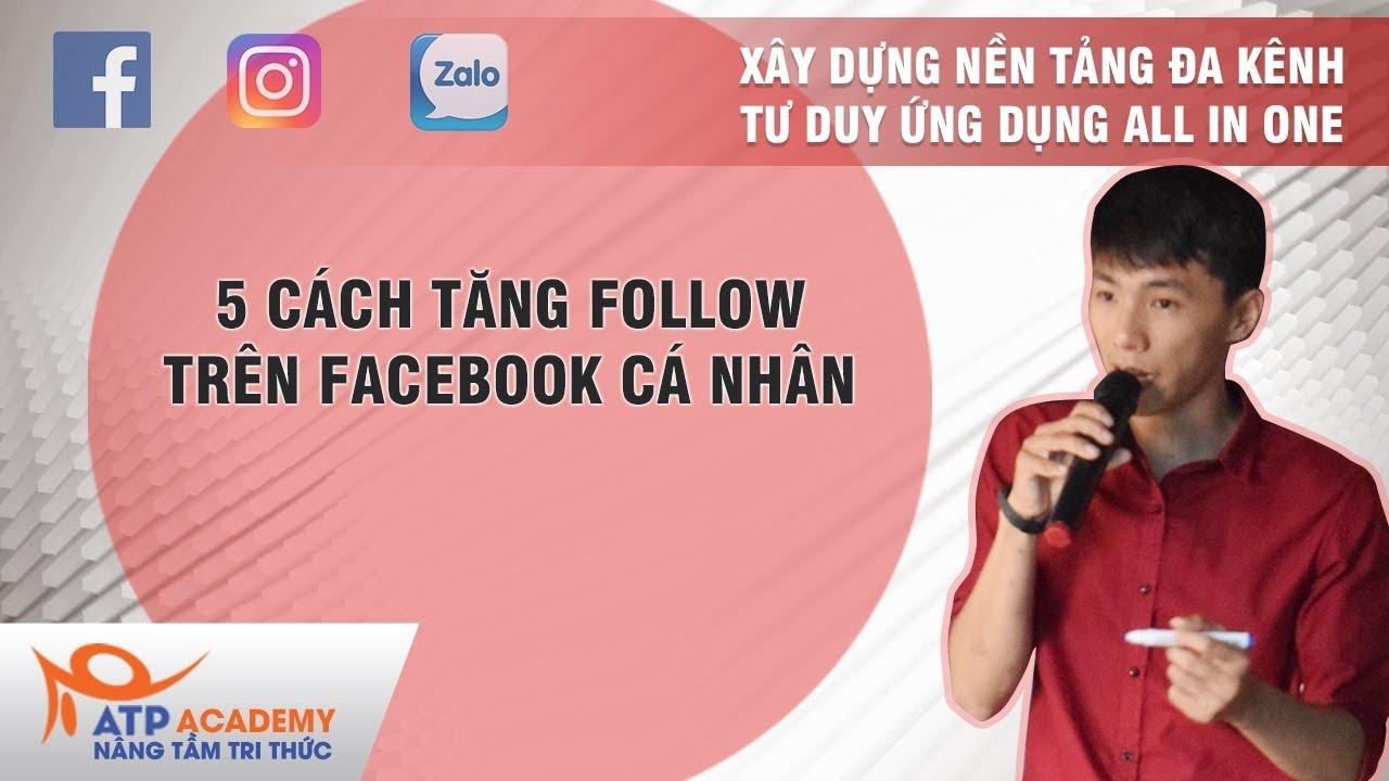 5 cách tăng Follow (Theo dõi) trên Facebook Cá Nhân