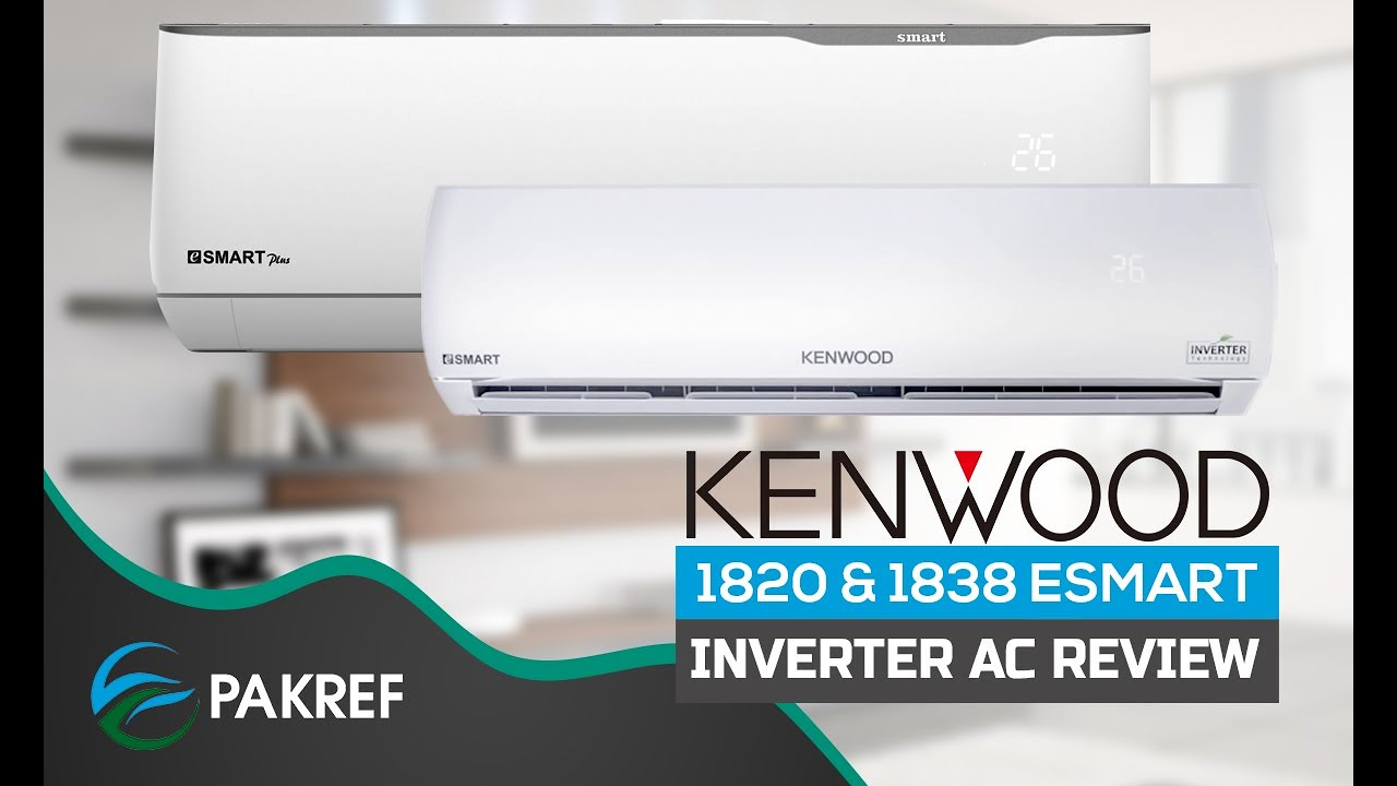 Kenwood 1820 Esmart Inverter AC Review 2020| Kenwood 1838 Esmart Plus Launched By Kenwood & More