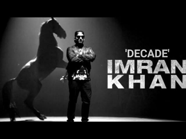 Imran Khan - Decade (IK Mashup) | 2019 Latest