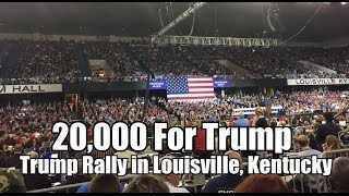 20,000 For President Trump – #TrumpRally in Louisville, Kentucky