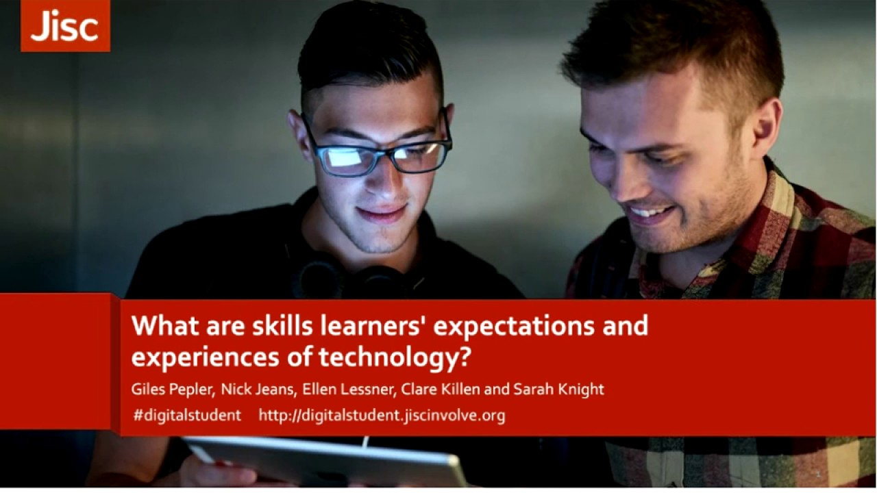 what are skills learners expectations and experiences of what are skills learners expectations and experiences of technology jisc
