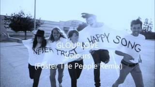 Grouplove - Colours (Foster The People Remix)