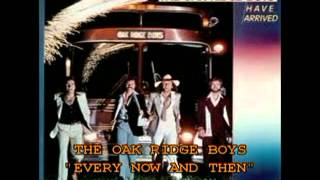 Watch Oak Ridge Boys Every Now And Then video