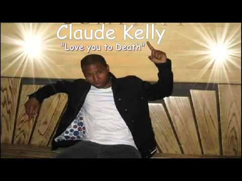 Claude Kelly - Love You To Death