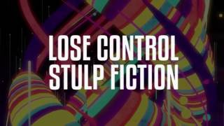 Stulp Fiction - Lose Control (Original Mix)