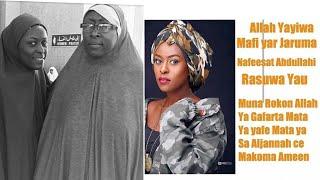 Mahaifiyar Nafisa Abdullahi Ta Rasu