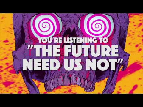 THE CHARM THE FURY - The Future Need Us Not (OFFICIAL TRACK)