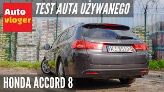 Honda Accord VIII - test auta używanego