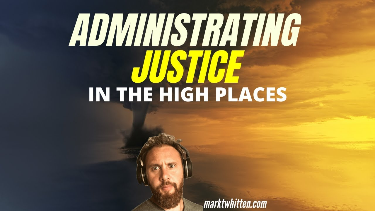 ADMINISTRATING JUSTICE IN THE HIGH PLACES