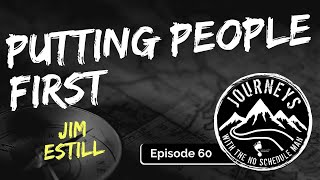 Putting People First - Jim Estill   Journeys with the No Schedule Man, Ep. 60