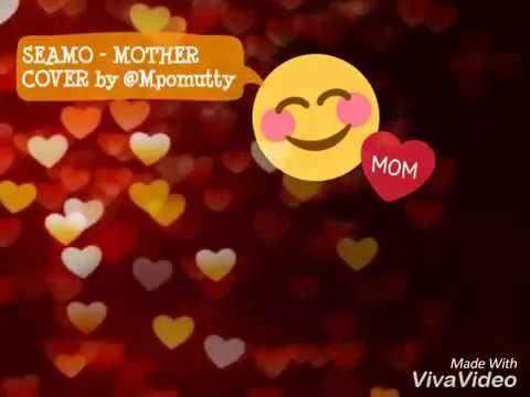 Seamo - Mother_sub indonesia (Mutty Cover)