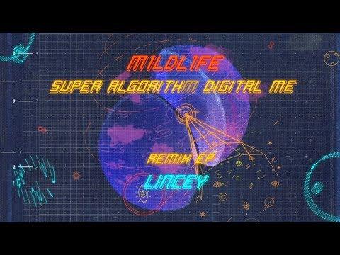 M1LDL1FE - Super Algorithm Digital Me (Lincey Remix)