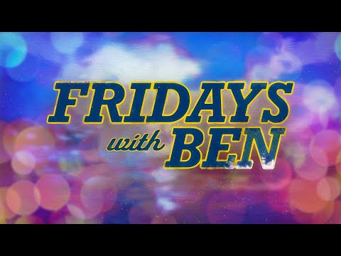 Fridays with Ben: Looking ahead to conference and state budget news