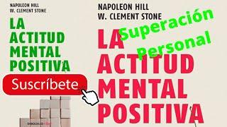 La Actitud Mental Positiva ....Napolen Hill Audiolibros de Motivación Personal
