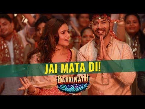 Jai Mata Di! | Badrinath Ki Dulhania | Varun Dhawan | Alia Bhatt