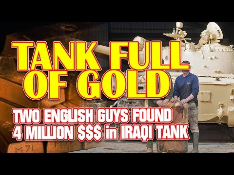 Gold in Tank! Gold bars in MILLIONS found in Russian made Iraqi Tank by English Guys!