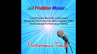 Lord Prepare Me to Be a Sanctuary (Low Key) [West Angeles CMC] [Instrumental Track] SAMPLE