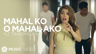 Repeat youtube video KZ TANDINGAN - Mahal Ko o Mahal Ako (Official Music Video)