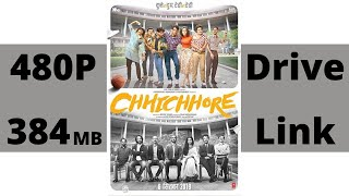 How To Download CHHICHHORE (2019) Full Movie In 480p (384mb) (Drive Link)