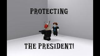 Protect da Prez! | Roblox